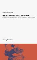 HABITANTES DEL ABISMO. LITERATURA, ARTE Y CRÍTICA EN EL PARÍS DE BAUDELAIRE