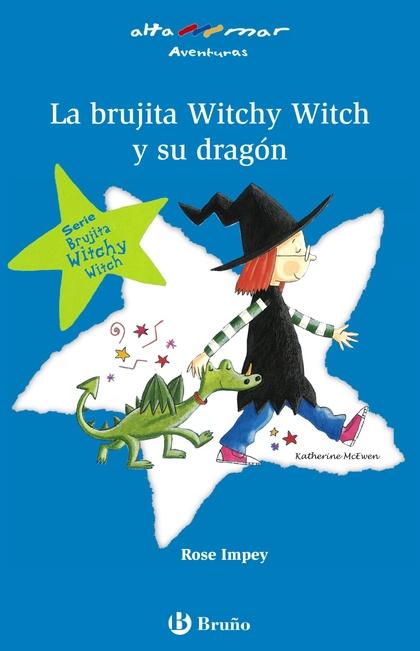 LA BRUJITA WITCHY WITCH Y SU DRAGÓN.