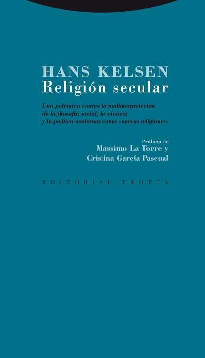 RELIGIÓN SECULAR. UNA POLÉMICA CONTRA LA MALINTERPRETACIÓN DE LA FILOSOFÍA SOCIAL, LA CIENCIA Y
