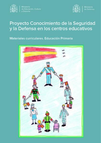 PROYECTO CONOCIMIENTO DE LA SEGURIDAD Y LA DEFENSA EN LOS CENTROS EDUCATIVOS. MA