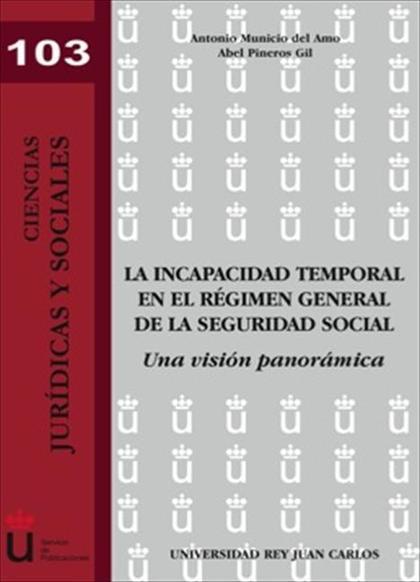 LA INCAPACIDAD TEMPORAL EN EL RÉGIMEN GENERAL DE LA SEGURIDAD SOCIAL