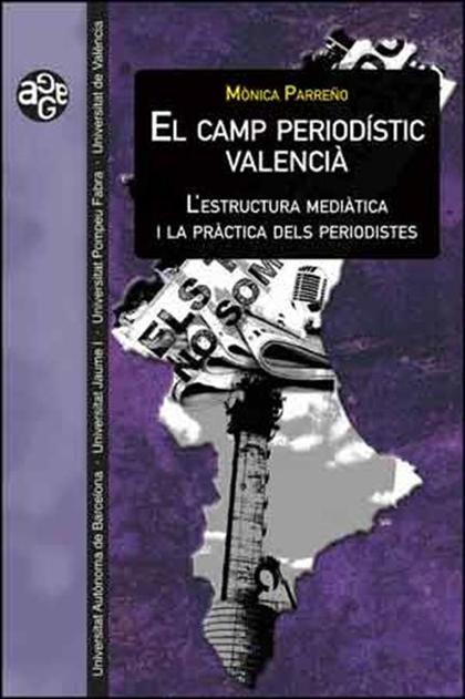 EL CAMP PERIODÍSTIC VALENCIÀ. L´ESTRUCTURA MEDIÀTICA I LA PRÀCTICA DELS PERIODISTES