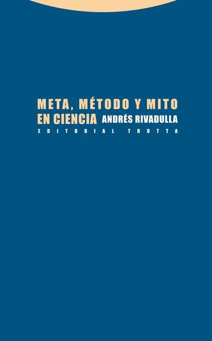 META, MÉTODO Y MITO EN CIENCIA.
