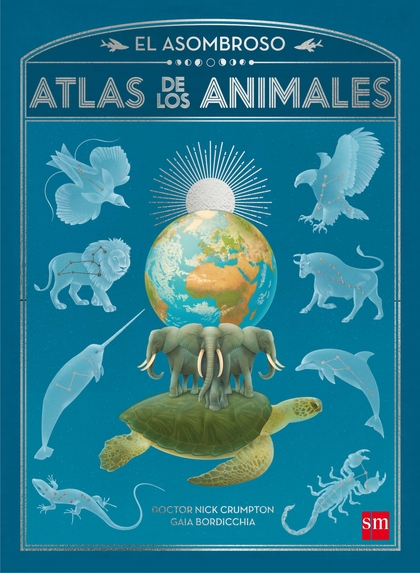 EL ASOMBROSO ATLAS DE LOS ANIMALES.