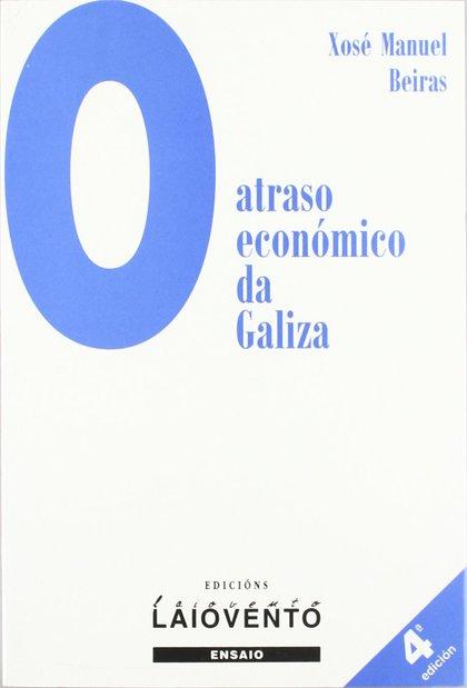 O ATRASO ECONÓMICO DA GALIZA.