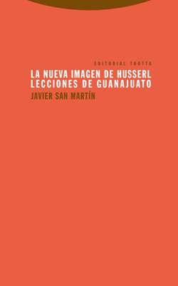 LA NUEVA IMAGEN DE HUSSERL. LECCIONES DE GUANAJUATO