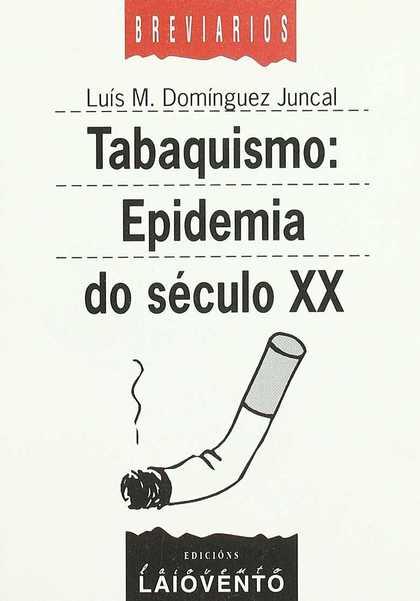 TABAQUISMO. EPIDEMIA DO SÉCULO XX