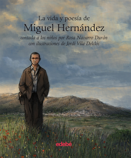 LA VIDA Y POESÍA DE MIGUEL HERNÁNDEZ CONTADA A LOS NIÑOS