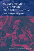MODERNISMO Y SATANISMO EN LA POLÍTICA ACTUAL.