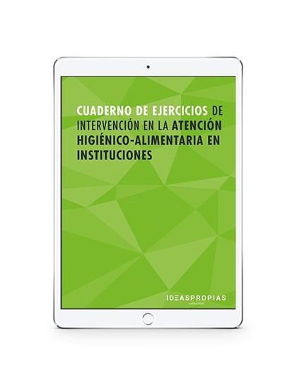 CUADERNO DE EJERCICIOS MF1017_2 DE INTERVENCIÓN EN LA ATENCIÓN HIGIÉNICO-ALIMENT.