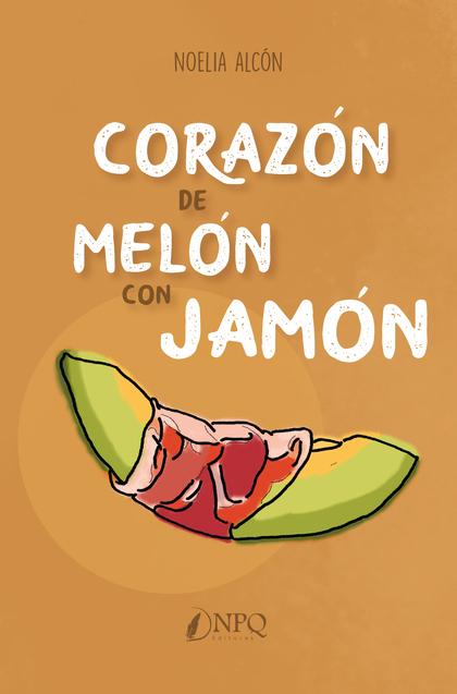 CORAZON DE MELON CON JAMON