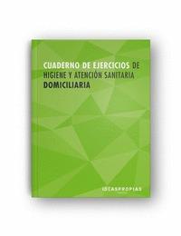 CUADERNO DE EJERCICIOS MF0249_2 HIGIENE Y ATENCIÓN SANITARIA DOMICILIARIA.