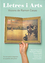 LLETRES I ARTS. VISIONS DE RAMON CASAS