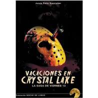 VACACIONES EN CRYSTAL LAKE. LA SAGA DE VIERNES 13