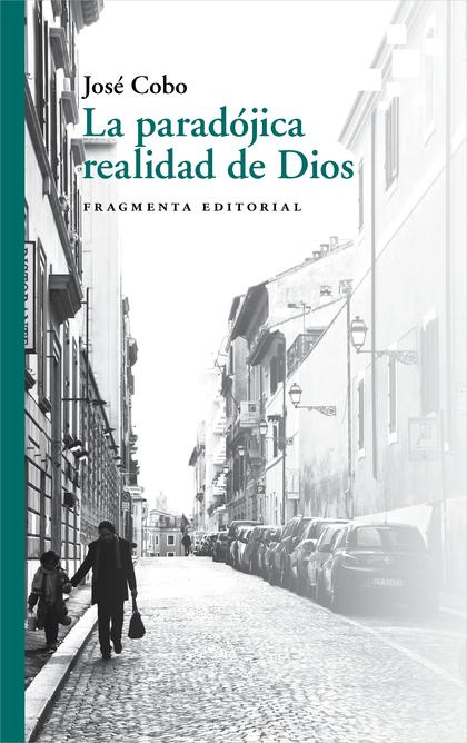 LA PARADÓJICA REALIDAD DE DIOS.