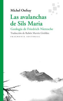 LAS AVALANCHAS DE SILS MARIA. GEOLOGÍA DE FRIEDRICH NIETZSCHE
