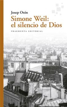 SIMONE WEIL: EL SILENCIO DE DIOS.
