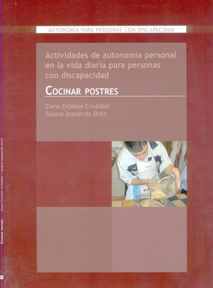 COCINAR POSTRES : ACTIVIDADES DE AUTONOMÍA DE PERSONAS CON DISCAPACIDAD