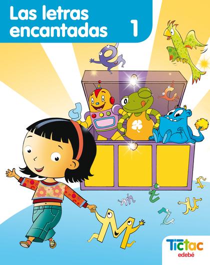 PROYECTO TIC-TAC, LAS LETRAS ENCANTADAS, 1 EDUCACIÓN INFANTIL