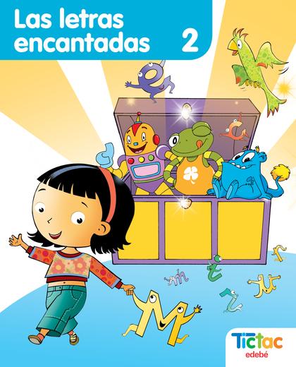 PROYECTO TIC-TAC, LAS LETRAS ENCANTADAS 2, EDUCACIÓN INFANTIL