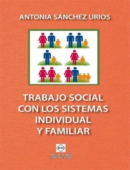 TRABAJO SOCIAL CON LOS SISTEMAS INDIVIDUAL Y FAMILIAR.