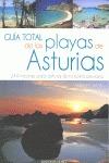 GUÍA TOTAL DE PLAYAS DE ASTURIAS : 244 RINCONES PARA DISFRUTAR DE LA COSTA ASTURIANA