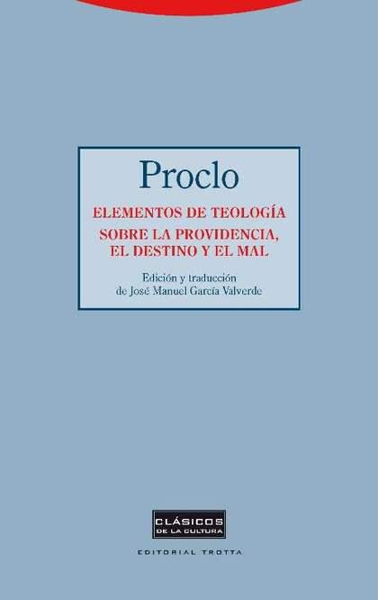 ELEMENTOS DE TEOLOGIA. SOBRE LA PROVIDENCIA, EL DESTINO Y EL MAL