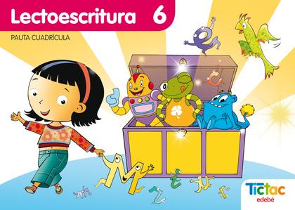 PROYECTO TIC-TAC, LECTOESCRITURA, EDUCACIÓN INFANTIL (PAUTA CUADRÍCULA). CUADERNO 6