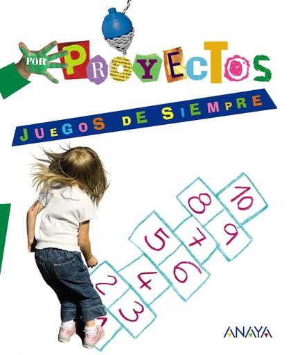 POR PROYECTOS, JUEGOS DE SIEMPRE, EDUCACIÓN INFANTIL, 3 AÑOS