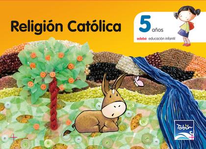 PROYECTO TOBIH, RELIGIÓN CATÓLICA, EDUCACIÓN INFANTIL, 5 AÑOS