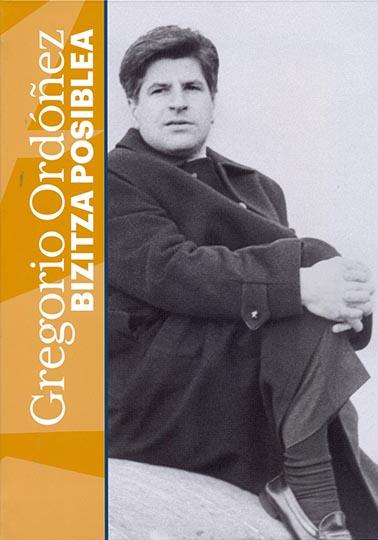 GREGORIO ORDÓÑEZ: BITZITZA POSIBLEA.