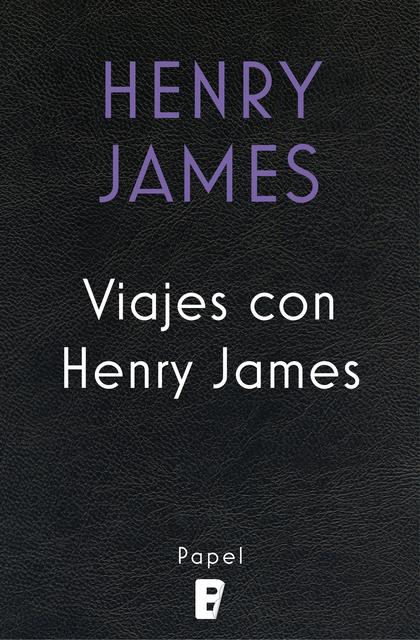 VIAJES CON HENRY JAMES.