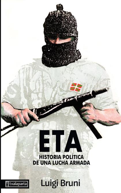 ETA, historia política de una lucha armada 1