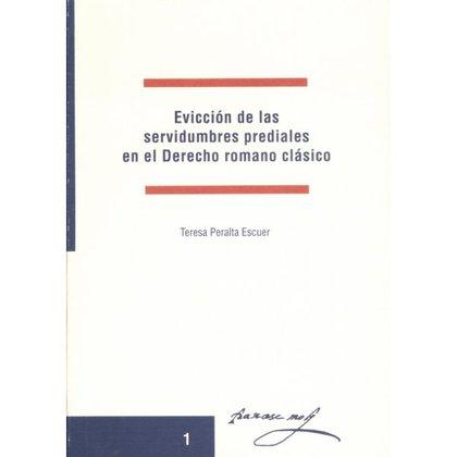 EVICCIÓN DE SERVIDUMBRES PREDIALES EN EL DERECHO ROMANO CLÁSICO..