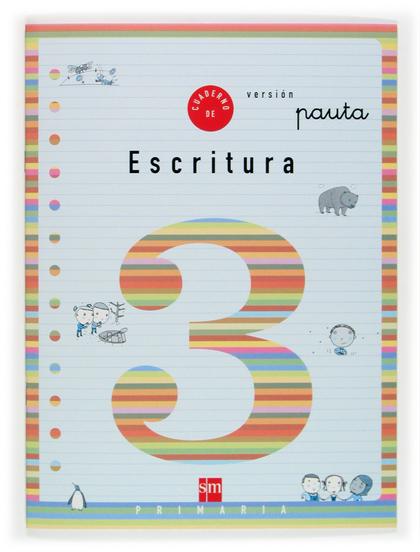 CUADERNO DE ESCRITURA 3 - 1º E.P. VERSIÓN PAUTA..
