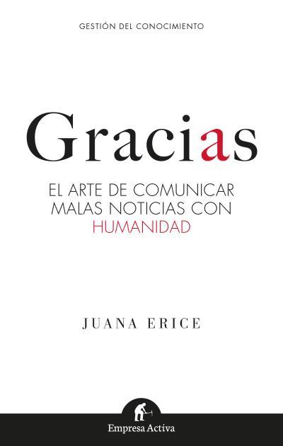 GRACIAS. EL ARTE DE COMUNICAR MALAS NOTICIAS CON HUMANIDAD