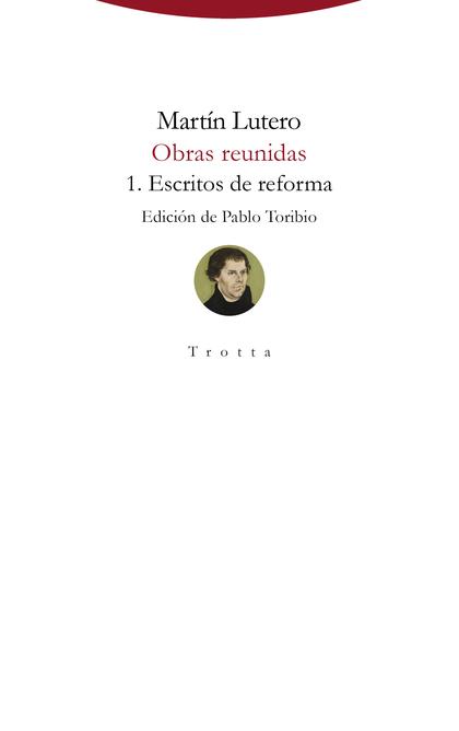 OBRAS REUNIDAS. 1. ESCRITOS DE REFORMA
