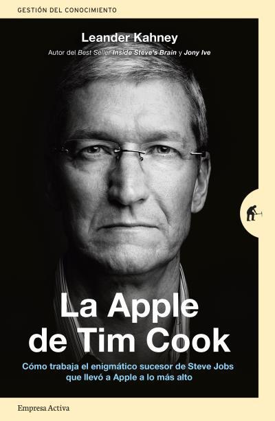 LA APPLE DE TIM COOK                                                            CÓMO TRABAJA EL