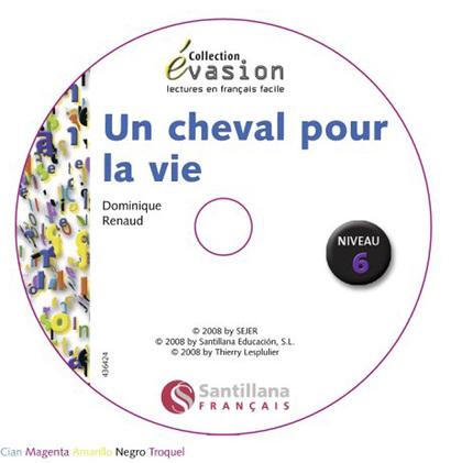 ÉVASION, UN CHEVAL POUR LA VIE, LECTURES EN FRANÇAIS FACILE, NIVEAU 6