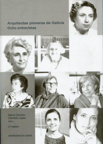 ARQUITECTAS PIONERAS DE GALICIA. OCHO ENTREVISTAS.