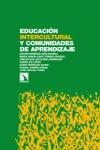 EDUCACIÓN INTERCULTURAL Y COMUNIDADES DE APRENDIZAJE : ALIANZAS, COMPROMISOS Y RESISTENCIAS EN