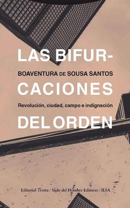 LAS BIFURCACIONES DEL ORDEN. REVOLUCIÓN, CIUDAD, CAMPO E INDIGNACIÓN