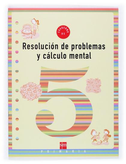 RESOLUCIÓN DE PROBLEMAS Y CÁLCULO MENTAL 5