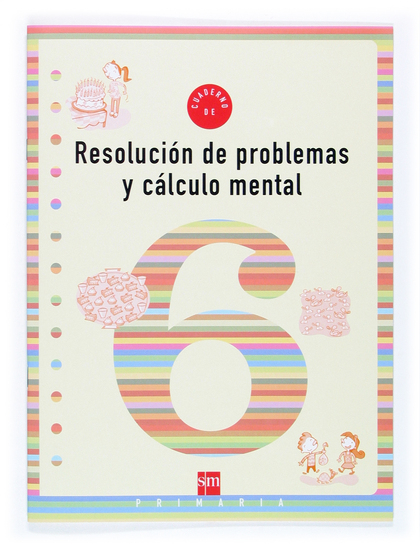 RESOLUCIÓN DE PROBLEMAS Y CÁLCULO MENTAL 6