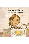 LA PRINCESA DE LA TORTILLA FRANCESA.