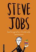 STEVE JOBS. LA BIOGRAFIA IL·LUSTRADA.