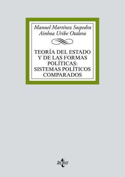 TEORÍA DEL ESTADO Y DE LAS FORMAS POLÍTICAS:SISTEMAS POLÍTICOS COMPARADOS.