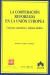LA COOPERACION REFORZADA EN LA UNION EUROPEA.  CONCEPTO, NATURALEZA Y