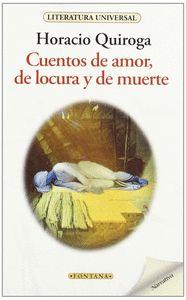 CUENTOS DE AMOR, LOCURA Y MUERTE