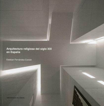 ARQUITECTURA RELIGIOSA DEL SIGLO XXI EN ESPAÑA.